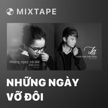 Mixtape Những Ngày Vỡ Đôi - Various Artists