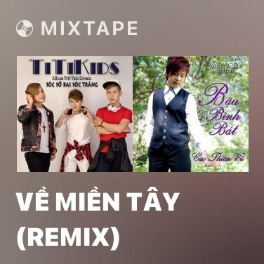 Radio Về Miền Tây (Remix) - Various Artists