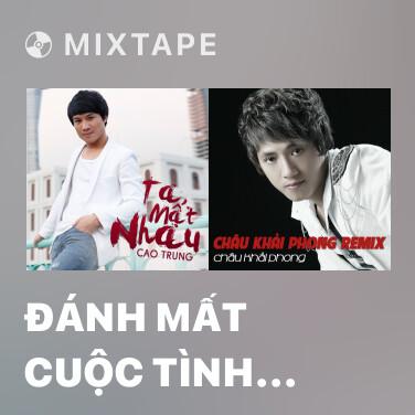 Radio Đánh Mất Cuộc Tình (Remix) - Various Artists