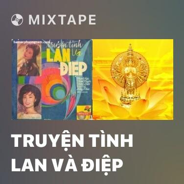 Mixtape Truyện Tình Lan Và Điệp - Various Artists
