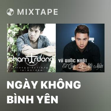 Radio Ngày Không Bình Yên - Various Artists