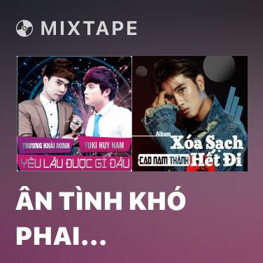 Mixtape Ân Tình Khó Phai (Remix) - Various Artists