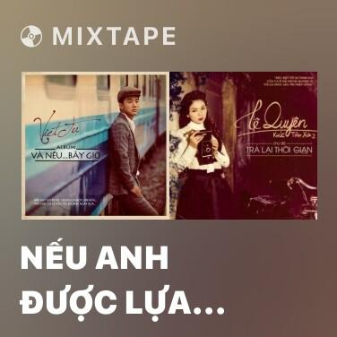 Mixtape Nếu Anh Được Lựa Chọn - Various Artists