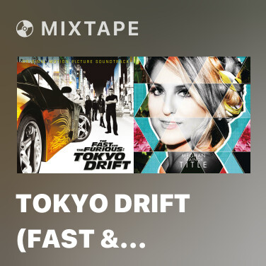 Radio Tokyo Drift (Fast & Furious) (From