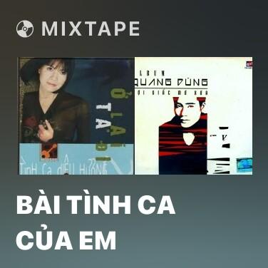 Mixtape Bài Tình Ca Của Em - Various Artists
