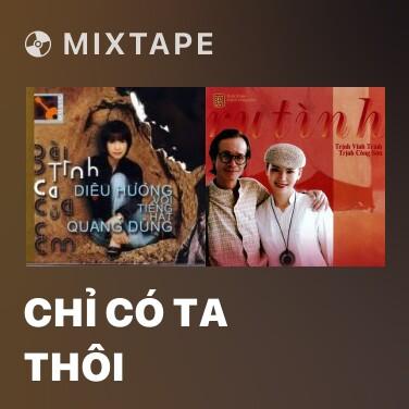 Mixtape Chỉ Có Ta Thôi - Various Artists