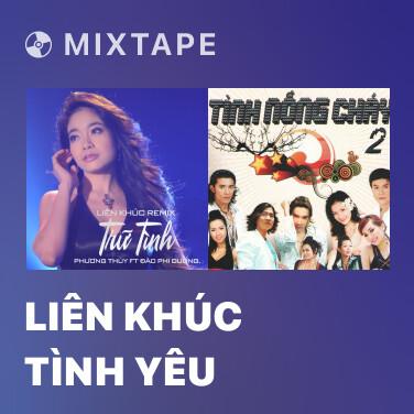 Mixtape Liên Khúc Tình Yêu - Various Artists
