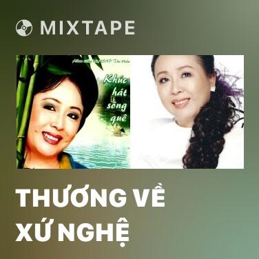 Mixtape Thương Về Xứ Nghệ - Various Artists