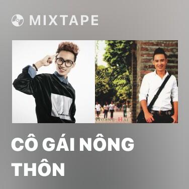 Mixtape Cô Gái Nông Thôn - Various Artists