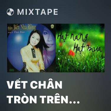 Mixtape Vết Chân Tròn Trên Cát - Various Artists