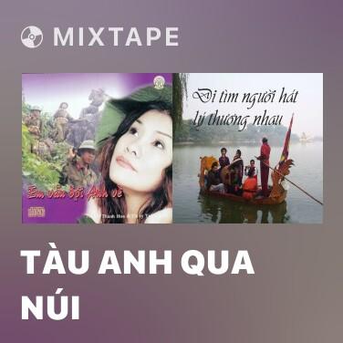 Radio Tàu Anh Qua Núi - Various Artists