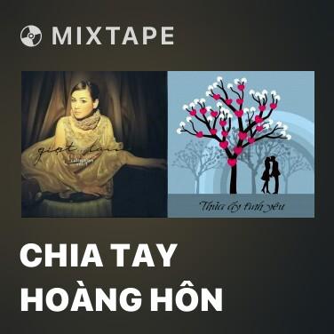 Radio Chia Tay Hoàng Hôn -