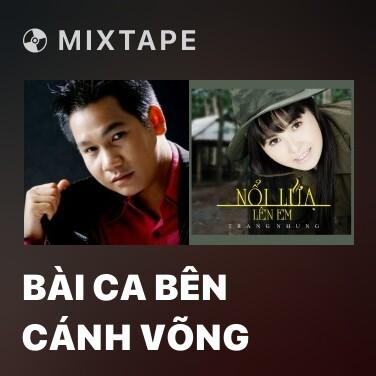 Mixtape Bài Ca Bên Cánh Võng - Various Artists