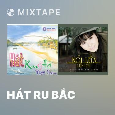 Radio Hát Ru Bắc - Various Artists