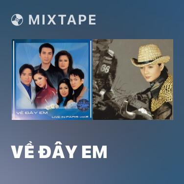 Mixtape Về Đây Em - Various Artists