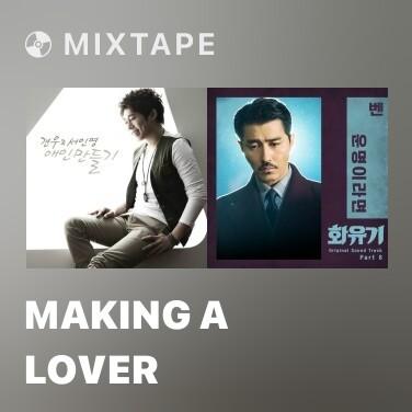 Mixtape Making A Lover
