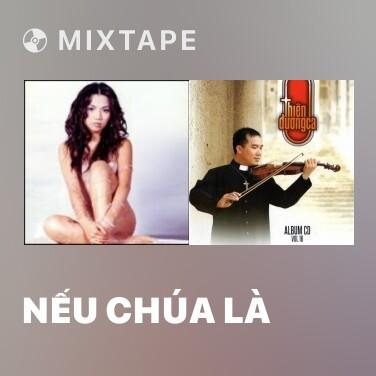 Mixtape Nếu Chúa Là - Various Artists
