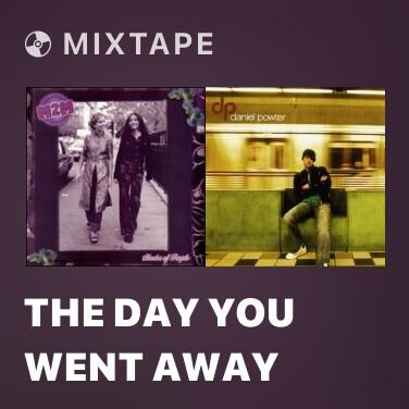 Mixtape The Day You Went Away - Various Artists