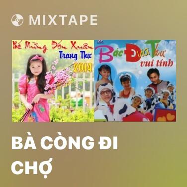 Radio Bà Còng Đi Chợ - Various Artists