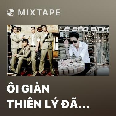 Mixtape Ôi Giàn Thiên Lý Đã Xa - Various Artists
