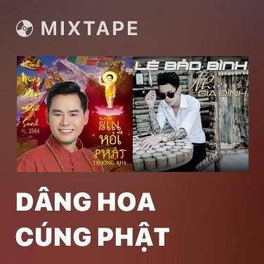 Mixtape Dâng Hoa Cúng Phật - Various Artists