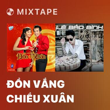 Mixtape Đồn vắng chiều xuân - Various Artists