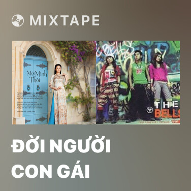 Mixtape Đời Người Con Gái - Various Artists