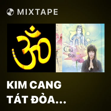 Mixtape Kim Cang Tát Đỏa Thần Chú (Tiếng Phạn) - Various Artists