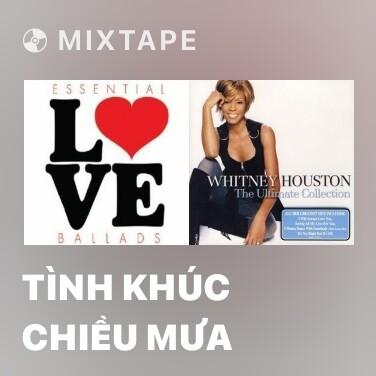 Mixtape Tình Khúc Chiều Mưa - Various Artists