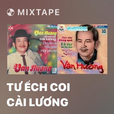 Mixtape Tư Ếch Coi Cải Lương