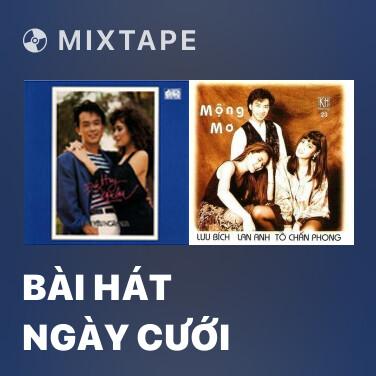 Mixtape Bài Hát Ngày Cưới - Various Artists