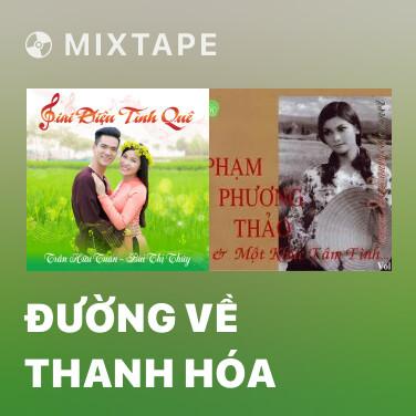 Mixtape Đường Về Thanh Hóa - Various Artists