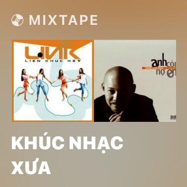 Radio Khúc Nhạc Xưa - Various Artists