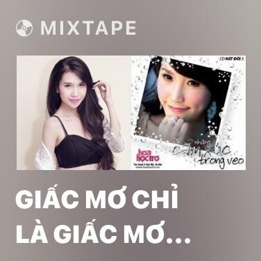 Mixtape Giấc Mơ Chỉ Là Giấc Mơ (Cover) - Various Artists