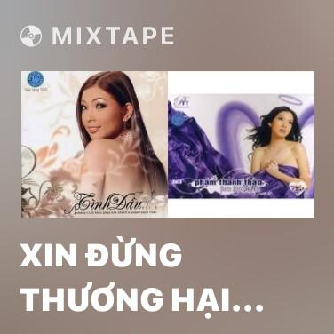 Mixtape Xin Đừng Thương Hại Tôi - Various Artists