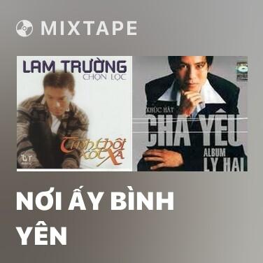 Mixtape Nơi Ấy Bình Yên - Various Artists