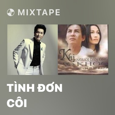 Mixtape Tình Đơn Côi - Various Artists
