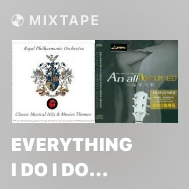 Mixtape Everything I Do I Do It For You - Various Artists