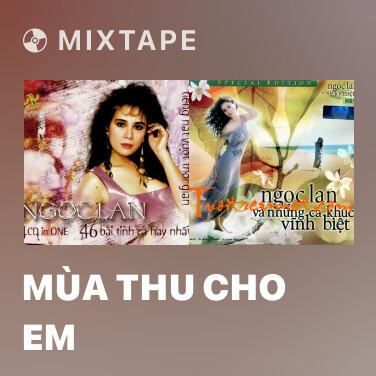 Mixtape Mùa Thu Cho Em - Various Artists