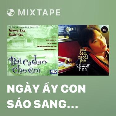 Mixtape Ngày Ấy Con Sáo Sang Sông - Various Artists
