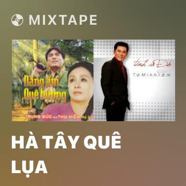 Mixtape Hà Tây Quê Lụa - Various Artists