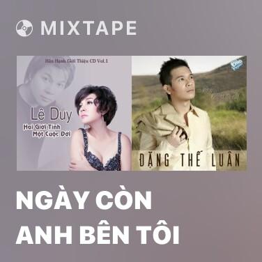 Mixtape Ngày Còn Anh Bên Tôi - Various Artists