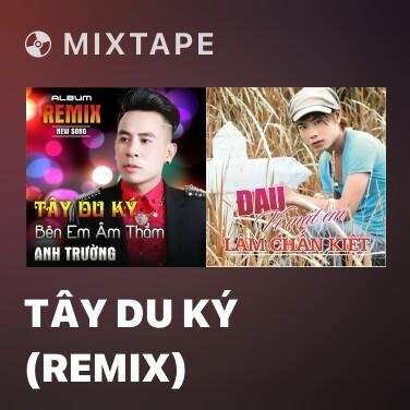 Mixtape Tây Du Ký (Remix) - Various Artists
