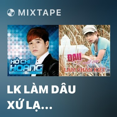 Mixtape LK Làm Dâu Xứ Lạ (Remix) - Various Artists