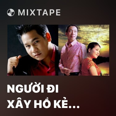 Radio Người Đi Xây Hồ Kẻ Gỗ - Various Artists