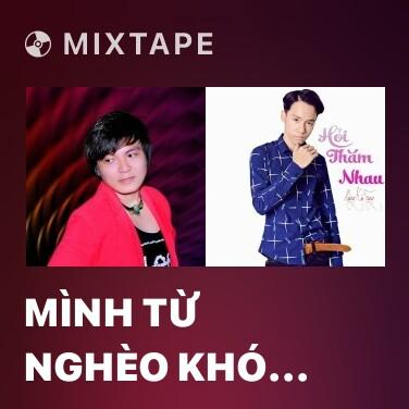 Mixtape Mình Từ Nghèo Khó Đi Lên Sang Giàu 2 - Various Artists