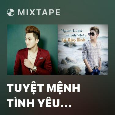 Mixtape Tuyệt Mệnh Tình Yêu (Beat) -