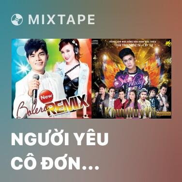 Mixtape Người Yêu Cô Đơn (Remix) - Various Artists