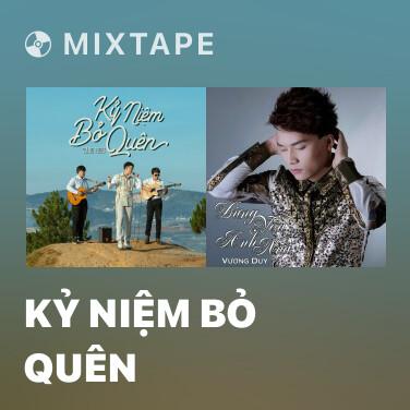 Mixtape Kỷ Niệm Bỏ Quên - Various Artists