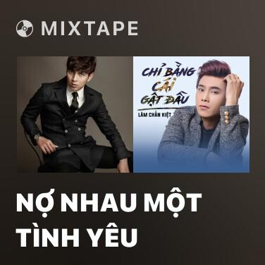 Mixtape Nợ Nhau Một Tình Yêu - Various Artists
